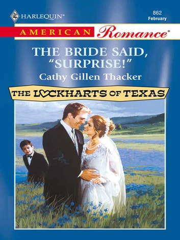 The Bride Said, 'surprise!' ebook by Cathy Gillen Thacker