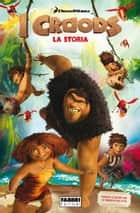 I Croods - La storia ebook by Dreamworks