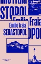 Sebastopol ebook by Emilio Fraia
