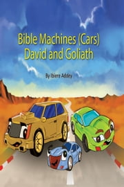 Bible Machine (Car Series) David and Goliath ebook by Ibiere Addey