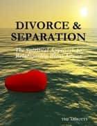 Divorce and Separation: The Spiritual Approach to Relationship Breakdowns ebook by The Abbotts