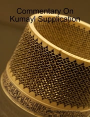 Commentary On Kumayl Supplication ebook by Allama Husayn Ansariyan