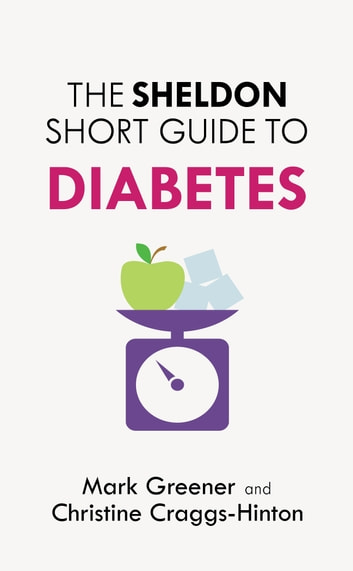 The Sheldon Short Guide to Diabetes ebook by Mark Greener