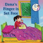 Dana's Finger Is Set Free - Get rid of Thumb Sucking habit easily audiobook by Vered Kaminsky