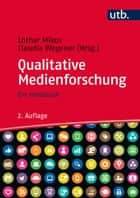 Qualitative Medienforschung - Ein Handbuch ebook by Lothar Mikos, Claudia Wegener