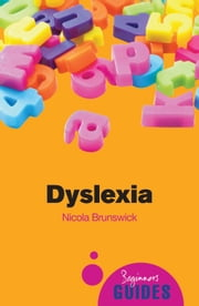 Dyslexia - A Beginner's Guide ebook by Nicola Brunswick