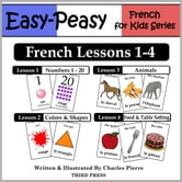 French Lessons 1-4: Numbers, Colors/Shapes, Animals & Food ebook by Charles Pierre