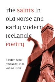 The Saints in Old Norse and Early Modern Icelandic Poetry ebook by Kobo.Web.Store.Products.Fields.ContributorFieldViewModel