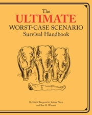 Ultimate Worst-Case Scenario Survival Handbook ebook by David Borgenicht,Joshua Piven,Ben H. Winters,Brenda Brown