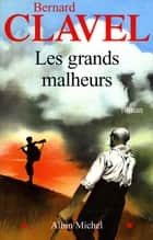 Les Grands Malheurs ebook by Bernard Clavel