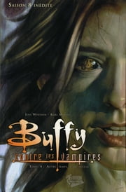 Buffy contre les vampires Saison 8 T04 - Autre temps, autre tueuse ebook by Joss Whedon,Karl Moline