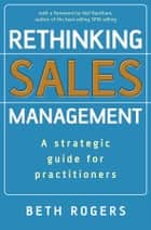 Rethinking Sales Management ebook by Beth Rogers