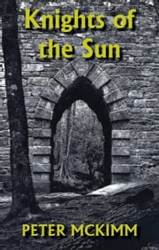 Knights of the Sun ebook by Peter McKimm