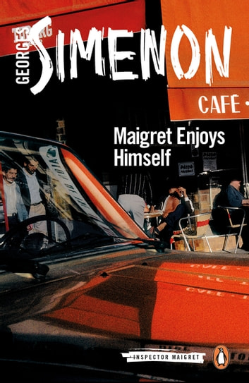 Maigret Enjoys Himself - Inspector Maigret #50 ebook by Georges Simenon