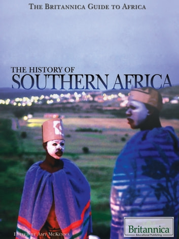 The History of Southern Africa ebook by Britannica Educational Publishing