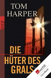 Die Hüter des Grals ebook by Tom Harper, Michael Windgassen