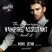 Librarian's Vampire Assistant, Book 2, The audiobook by Mimi Jean Pamfiloff