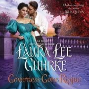 Governess Gone Rogue - A Novel audiobook by Laura Lee Guhrke