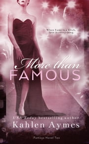 More Than Famous: Famous Novel Two ebook by Kahlen Aymes
