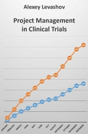 Project Management in Clinical Trials ebook by Alexey Levashov