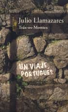 Trás-os-montes ebook by Julio Llamazares