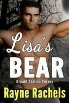 Lisa's Bear ebook by Rayne Rachels