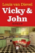 Vicky en John - roman ebook by Louis van Dievel