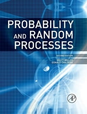 Probability and Random Processes - With Applications to Signal Processing and Communications ebook by Scott Miller,Donald Childers