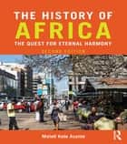 The History of Africa - The Quest for Eternal Harmony ebook by Molefi Kete Asante
