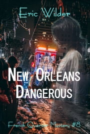 New Orleans Dangerous ebook by Eric Wilder