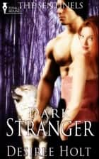 Dark Stranger ebook by Desiree Holt