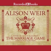 The Marriage Game audiobook by Alison Weir
