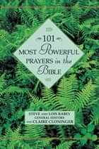 101 Most Powerful Prayers in the Bible eBook by Steve Rabey, Lois Rabey, Claire Cloninger