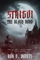 Strigoi: The Blood Bond ebook by Ron D. Voigts