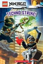 Techno Strike! (LEGO Ninjago: Reader) ebook by Kate Howard