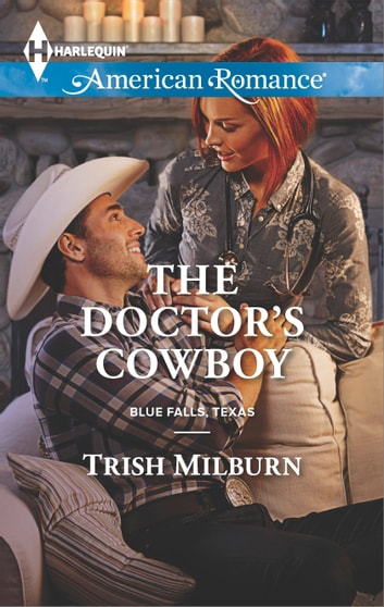 The Doctor's Cowboy ebook by Trish Milburn