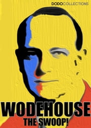 The Swoop! ebook by P.G. Wodehouse