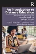 An Introduction to Distance Education - Understanding Teaching and Learning in a New Era ebook by Martha F. Cleveland-Innes, D. Randy Garrison