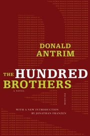 The Hundred Brothers - A Novel ebook by Donald Antrim