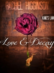 Love and Decay, Kane's Law ebook by Rachel Higginson