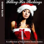 Filling Her Stockings - A Collection of Five Festive Erotic Stories audiobook by Miranda Forbes