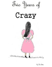 Two Years of Crazy ebook by Kat Lehto