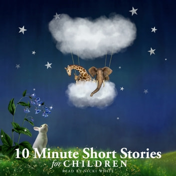 10 Minute Short Stories for Children audiobook by Beatrix Potter,Hans Christian Andersen,Joseph Jacobs