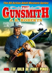 The Gunsmith 408: The Gold of Point Pinos ebook by JR Roberts