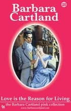 25. Love Is The Reason For Living ebook by Barbara Cartland