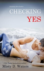 Checking Yes - Charming Dove Harbor, #1 ebook by Misty D. Waters