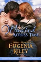 WANTED ACROSS TIME ebook by Eugenia Riley