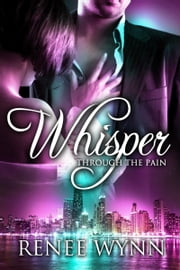 Whisper Through The Pain ebook by Renee Wynn