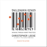 Gonzo Marketing audiobook by Christopher Locke
