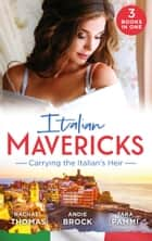 Italian Mavericks: Carrying The Italian's Heir: Married for the Italian's Heir / The Last Heir of Monterrato / The Surprise Conti Child (Mills & Boon M&B) 電子書籍 by Rachael Thomas, Andie Brock, Tara Pammi